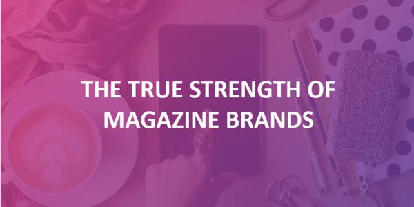 True strength of magazine brands