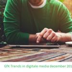 gfk trends in digitale media dec 2016