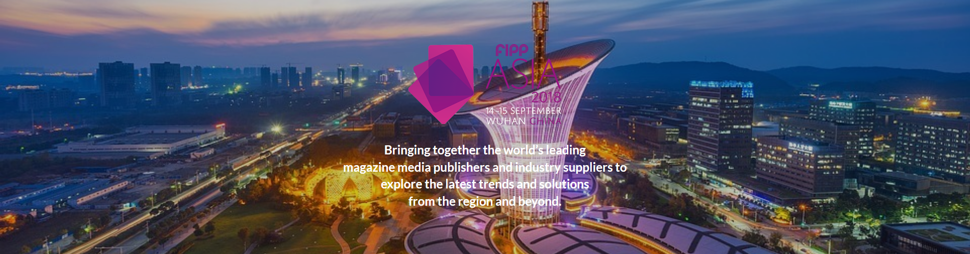 FIPP Asia 2018 - Wuhan, China