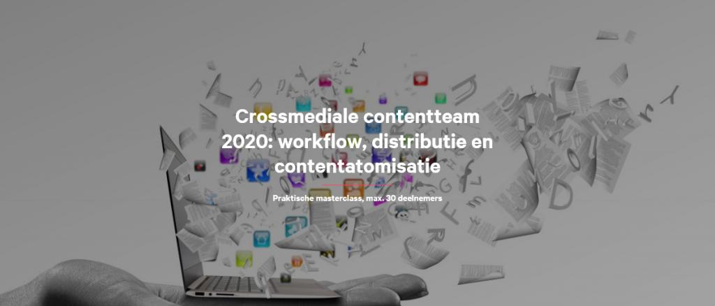 Crossmediale contentteam 2020 workflow distributie en contentatomisatie